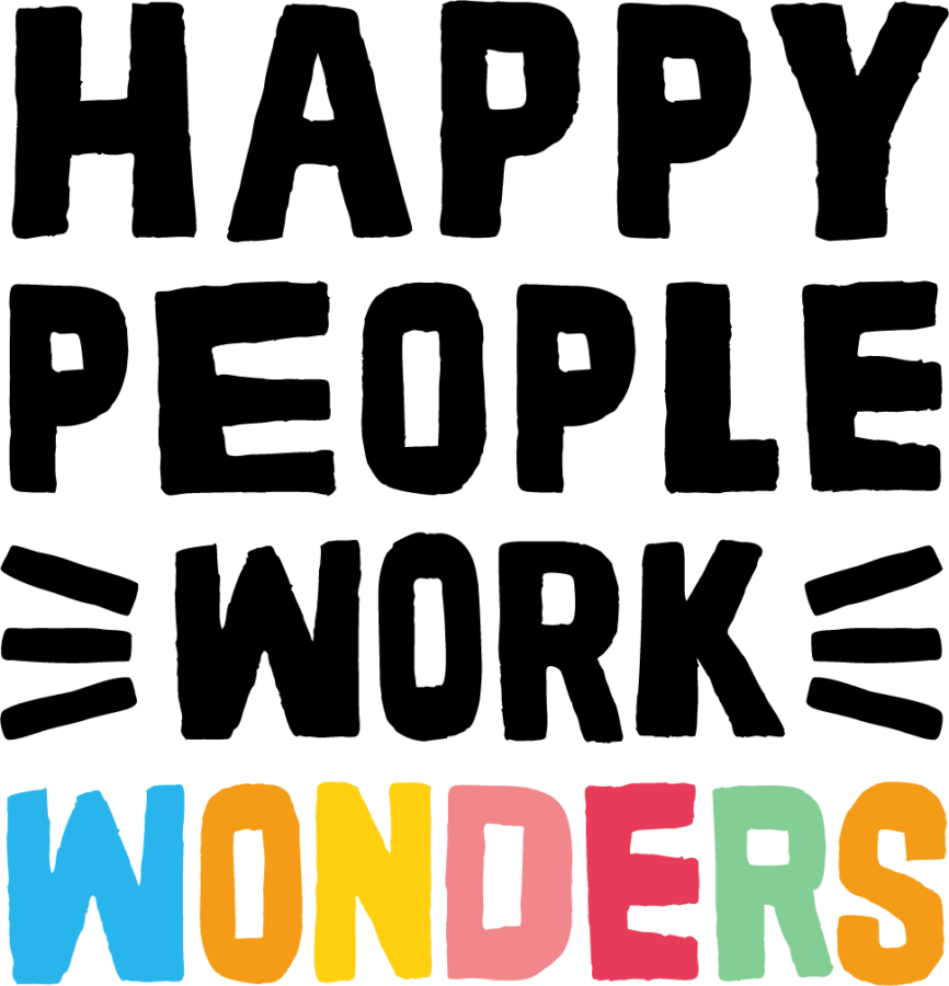 Happy People Work Wonders